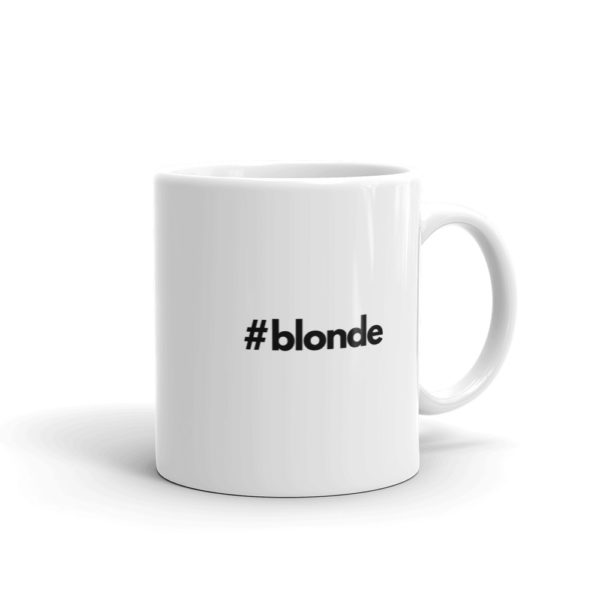 11oz Right Hashtag blonde Coffee Mug