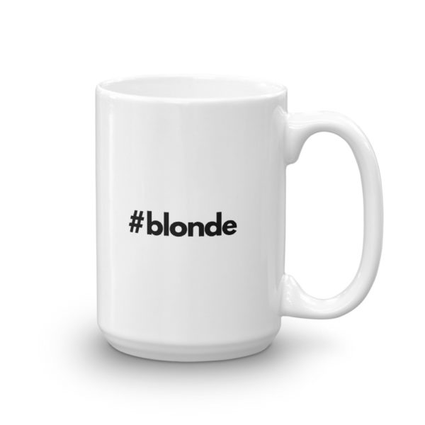 15oz Right Hashtag blonde Coffee Mug