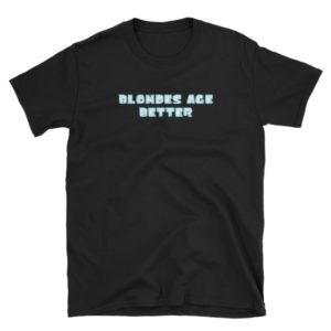 Blondes Age Better - Short-Sleeve Women's T-Shirt (Dark)