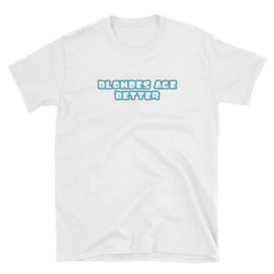 Blondes Age Better - Short-Sleeve Women's T-Shirt (Light)
