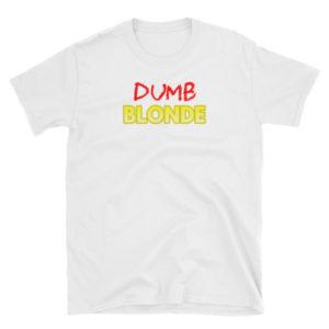 Dumb Blonde - Short-Sleeve Women's T-Shirt (Light)
