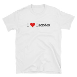 I Love Blondes - Short-Sleeve Women's T-Shirt (Light)