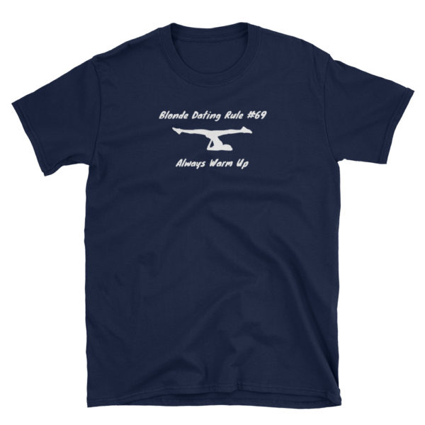 Blonde Dating Rule 69 Always Warm Up Navy Short-Sleeve Mens T-Shirt