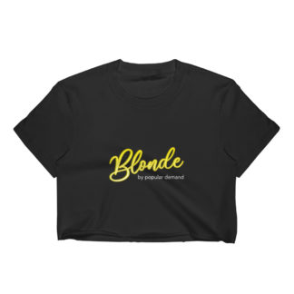 Blonde by Popular Demand - Womens Crop Top (Black)