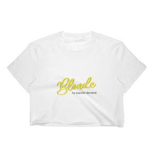 Blonde by Popular Demand - Women's Crop Top (Light)