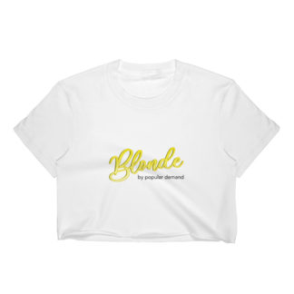 Blonde by Popular Demand - Womens Crop Top (White)