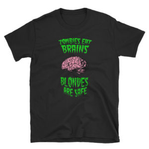 Zombies Eat brains, Blondes Are Safe - Short-Sleeve Women's T-Shirt (Dark)