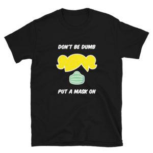 Don't be Dumb, Put a Mask on - Short-Sleeve Women's T-Shirt (Dark)