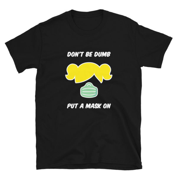 Don't be Dumb, Put a Mask on - Short-Sleeve Women's T-Shirt (Dark)